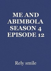 ME AND ABIMBOLA SEASON 4 EPISODE 12