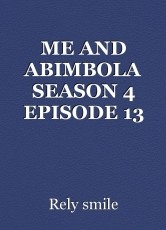 ME AND ABIMBOLA SEASON 4 EPISODE 13