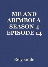 ME AND ABIMBOLA SEASON 4 EPISODE 14