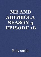 ME AND ABIMBOLA SEASON 4 EPISODE 18
