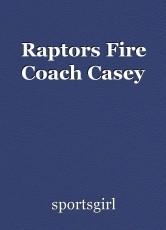 Raptors Fire Coach Casey