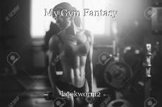 My Gym Fantasy