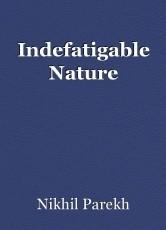 Indefatigable Nature