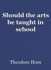 Should the arts be taught in school