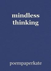 mindless thinking
