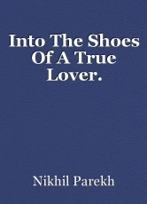 Into The Shoes Of A True Lover.