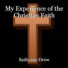 My Experience of the Christian Faith