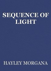 SEQUENCE OF LIGHT