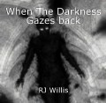 When The Darkness Gazes back