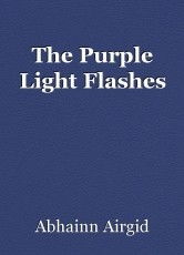 The Purple Light Flashes
