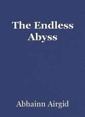 The Endless Abyss