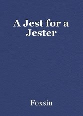 A Jest for a Jester