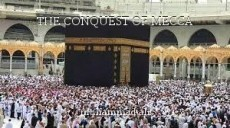 THE CONQUEST OF MECCA