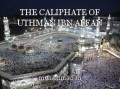 THE CALIPHATE OF UTHMAN IBN AFFAN