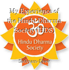 My Experience of the Hindu Dharma Society (HDS)