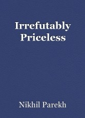 Irrefutably Priceless