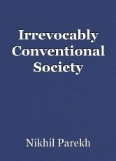 Irrevocably Conventional Society