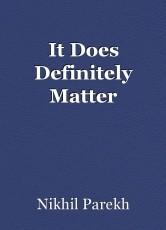 It Does Definitely Matter