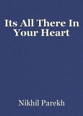 Its All There In Your Heart