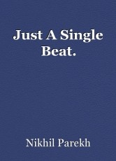 Just A Single Beat.