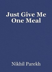 Just Give Me One Meal