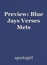 Preview: Blue Jays Verses Mets
