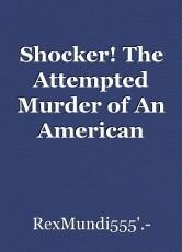 Shocker! The Attempted Murder of An American Grammy
