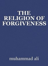 THE RELIGION OF FORGIVENESS