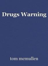 Drugs Warning