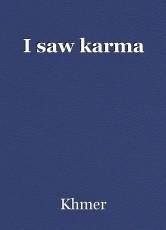 I saw karma
