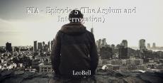 KIA - Episode 5 (The Asylum and Interrogation)