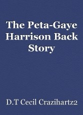 The Peta-Gaye Harrison Back Story