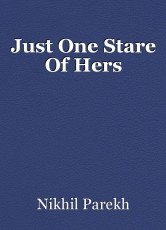Just One Stare Of Hers