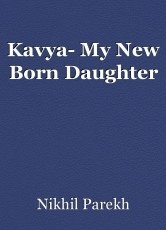 Kavya- My New Born Daughter