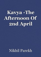 Kavya -The Afternoon Of 2nd April
