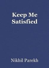 Keep Me Satisfied