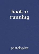 book 1: running