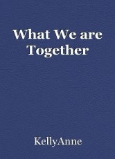 What We are Together