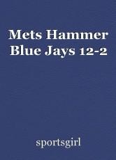 Mets Hammer Blue Jays 12-2