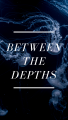 Between the Depths