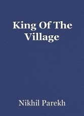 King Of The Village