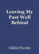 Leaving My Past Well Behind