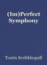 (Im)Perfect Symphony