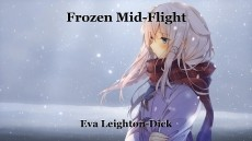 Frozen Mid-Flight