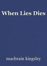 When Lies Dies