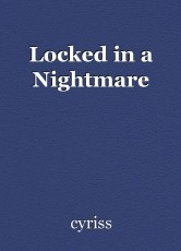 Locked in a Nightmare