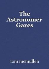 The Astronomer Gazes