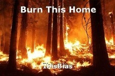Burn This Home