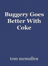 Buggery Goes Better With Coke