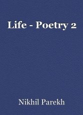 Life - Poetry 2